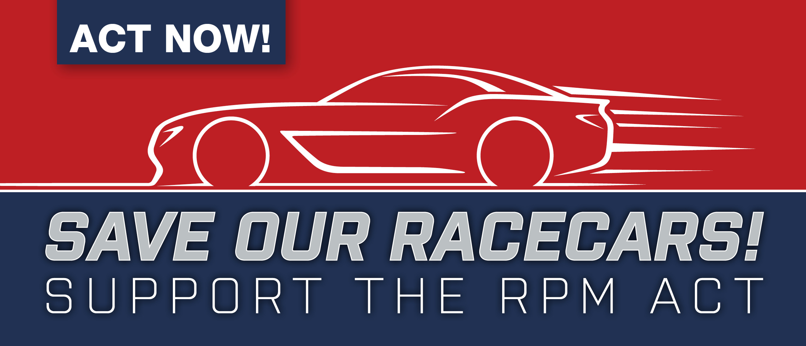 Support the RPM Act - Save our racecars!